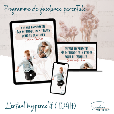Programme de guidance parentale enfant hyperactif ma méthode en 8 étapes